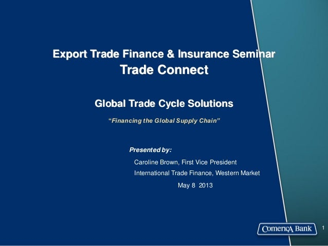 """Export Trade Finance & Insurance SeminarTrade ConnectGlobal Trade Cycle Solutions""""Financing the Global Supply Chain""""1Prese..."""