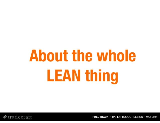 Rapid Product Design Using Lean UX Methods [Tradecraft : May 2014] Slide 18