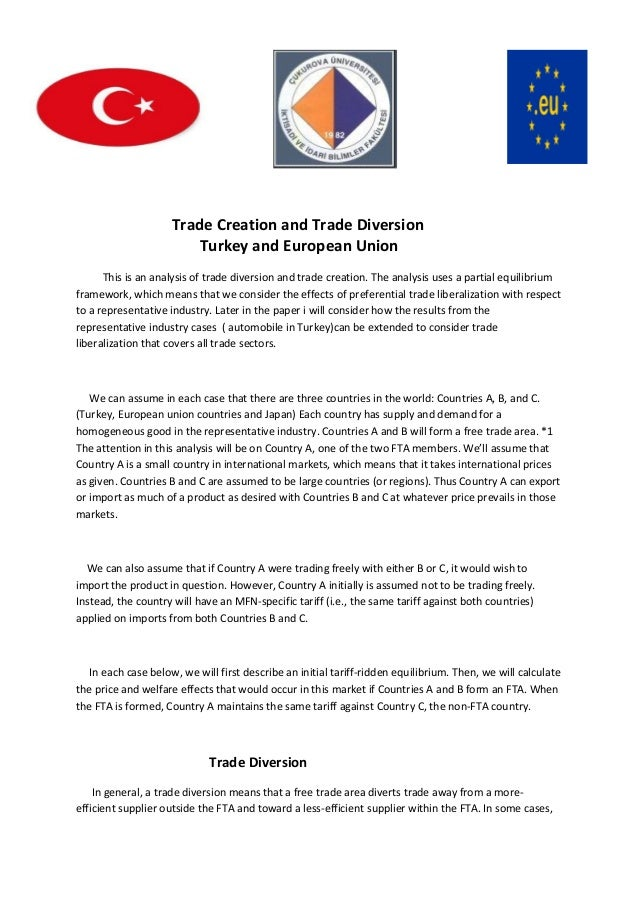 Trade Creation and Trade Diversion Turkey and European Union This is an analysis of trade diversion and trade creation. Th...