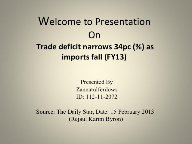 Welcome to Presentation                    OnTrade deficit narrows 34pc (%) as       imports fall (FY13)                 P...