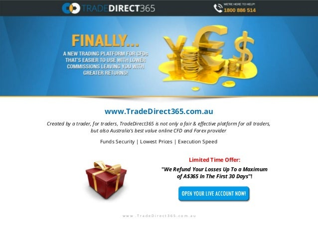 www.TradeDirect365.com.au Created by a trader, for traders, TradeDirect365 is not only a fair & effective platform for all...