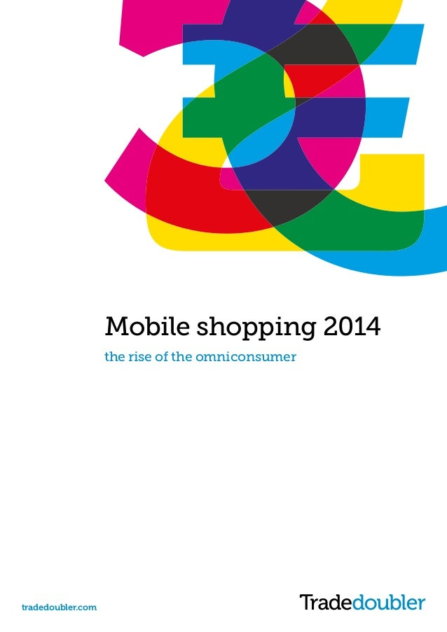 tradedoubler.com How to use mobile to your advantage Mobile Consumers &You Mobile shopping 2014 the rise of the omniconsum...
