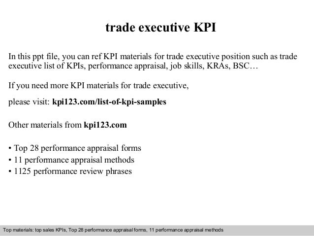 trade executive KPI  In this ppt file, you can ref KPI materials for trade executive position such as trade  executive lis...