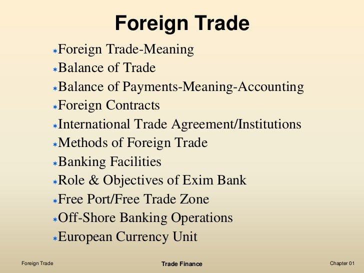 Foreign Trade                Foreign Trade-Meaning                Balance of Trade                Balance of Payments-Mean...