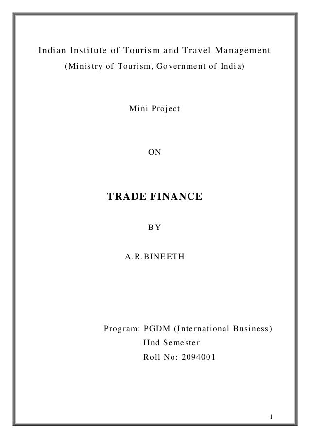1 Indian Institute of Tourism and Travel Management (Ministry of Tourism, Government of India) Mini Project ON TRADE FINAN...