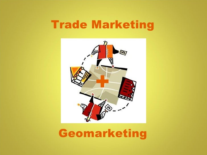 Trade Marketing Geomarketing +