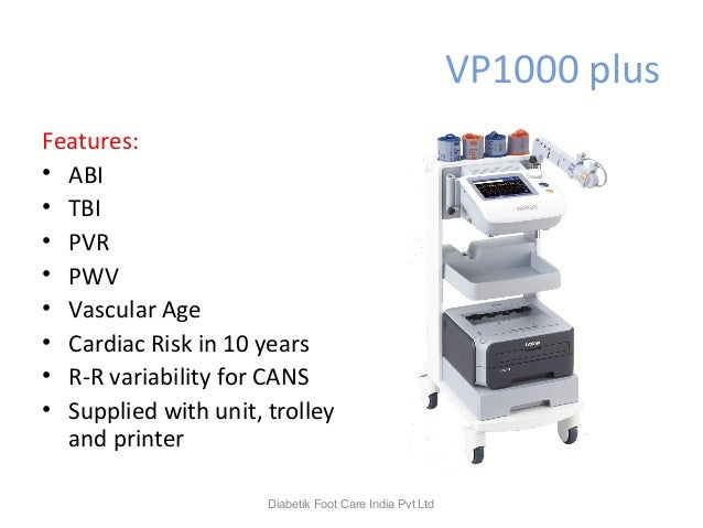 VP1000 plus Features: • ABI • TBI • PVR • PWV • Vascular Age • Cardiac Risk in 10 years • R-R variability for CANS • Suppl...