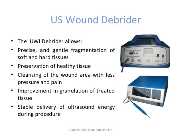 US Wound Debrider • The UWI Debrider allows: • Precise, and gentle fragmentation of soft and hard tissues • Preservation o...