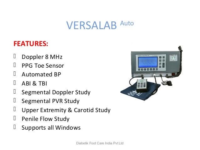 VERSALAB Auto FEATURES:  Doppler 8 MHz  PPG Toe Sensor  Automated BP  ABI & TBI  Segmental Doppler Study  Segmental ...