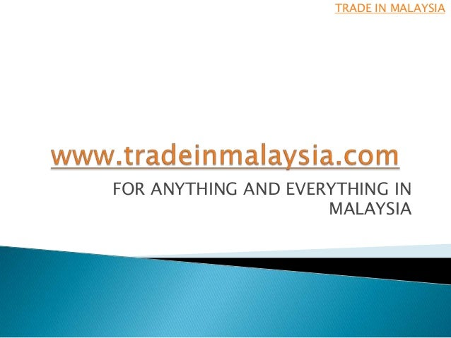 FOR ANYTHING AND EVERYTHING INMALAYSIATRADE IN MALAYSIA