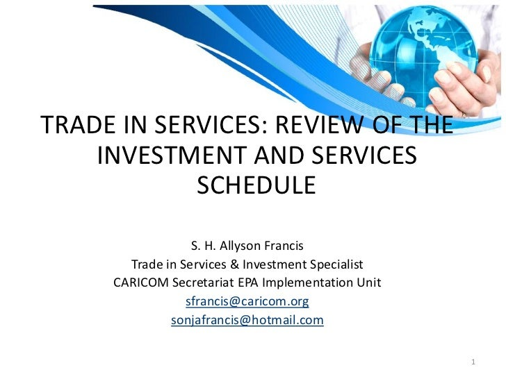 TRADE IN SERVICES: REVIEW OF THE    INVESTMENT AND SERVICES            SCHEDULE                  S. H. Allyson Francis    ...