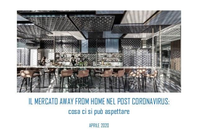 IL MERCATO AWAY FROM HOME NEL POST CORONAVIRUS: cosa ci si può aspettare APRILE 2020