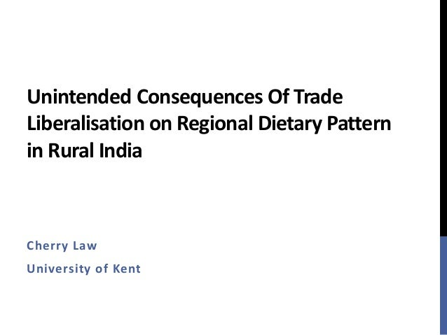 Unintended Consequences Of Trade Liberalisation on Regional Dietary Pattern in Rural India Cherry Law University of Kent