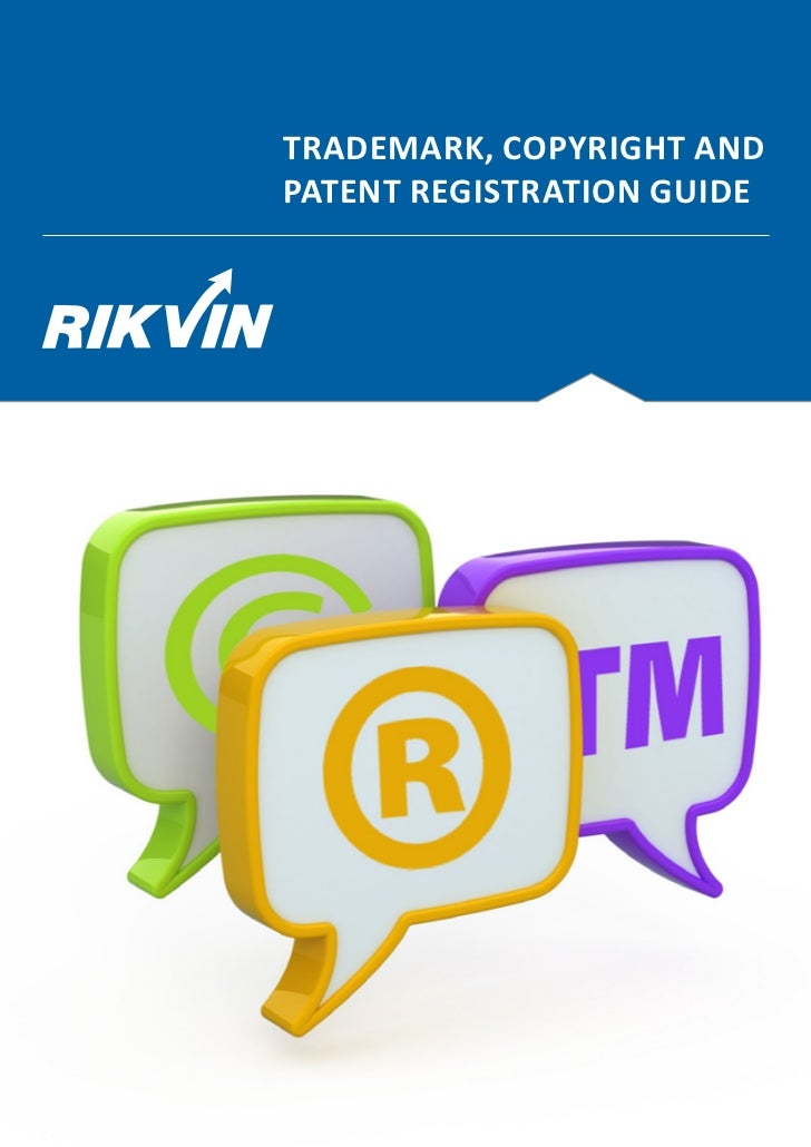 TRADEMARK, COPYRIGHT ANDPATENT REGISTRATION GUIDE