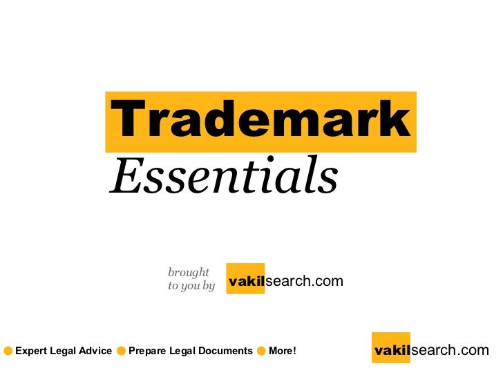Trademark   Essentials brought to you by vakil search.com Prepare Legal Documents More! vakil search.com Expert Legal Advice