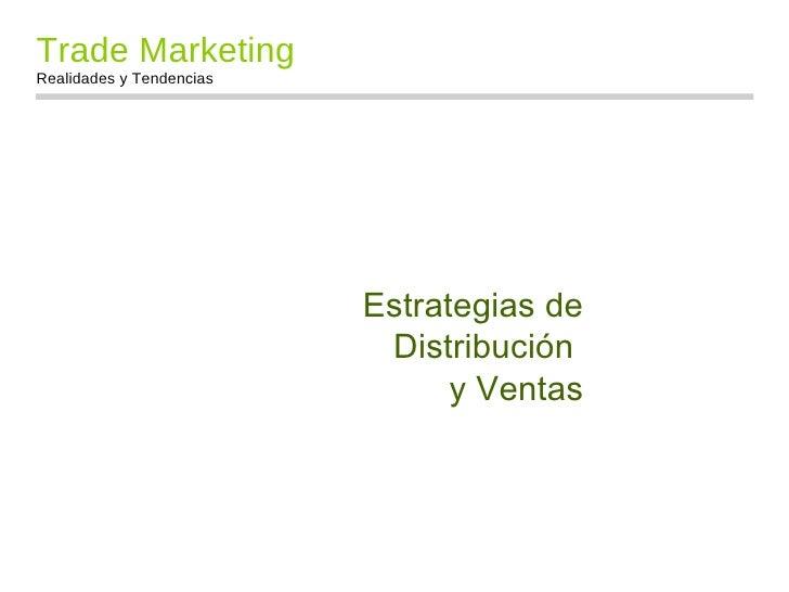 Trade MarketingRealidades y Tendencias                                    Realidades y Tendencias                         ...