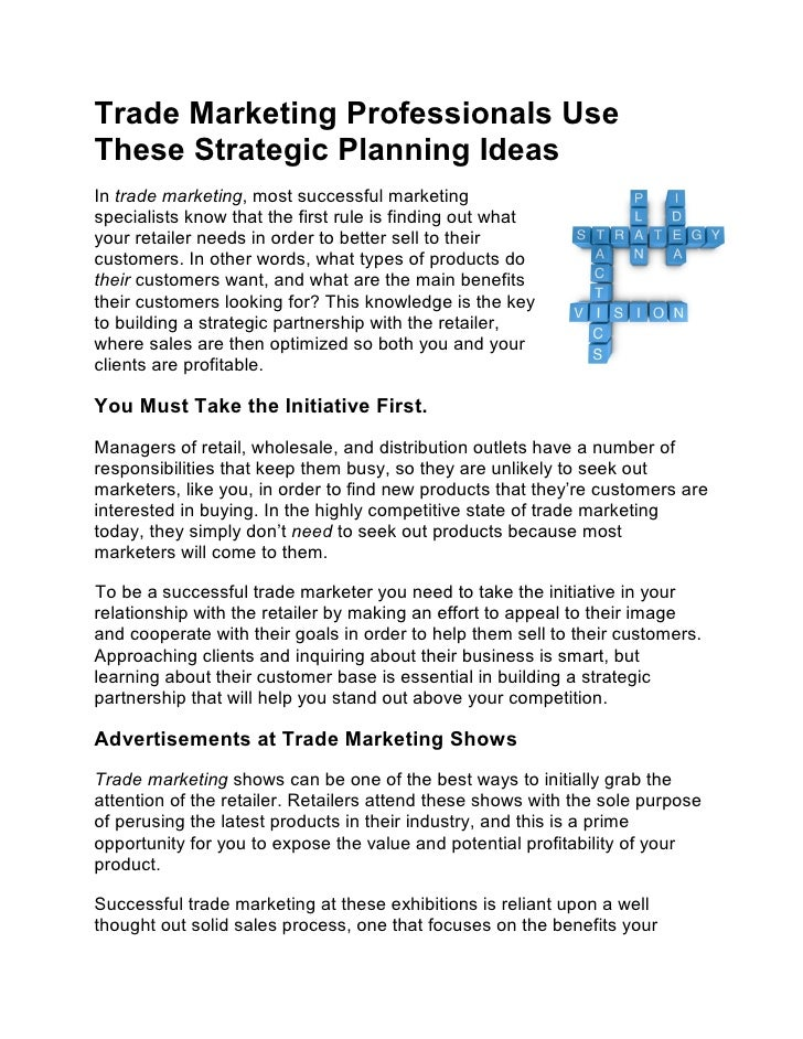Trade Marketing Professionals UseThese Strategic Planning IdeasIn trade marketing, most successful marketingspecialists kn...