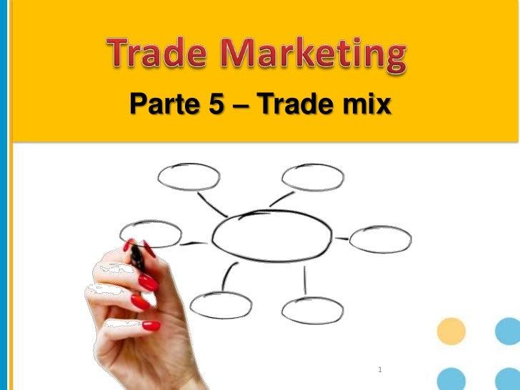 Parte 5 – Trade mix                  1