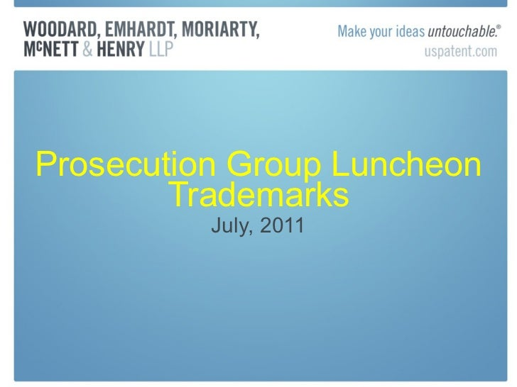 Prosecution Group Luncheon Trademarks July, 2011