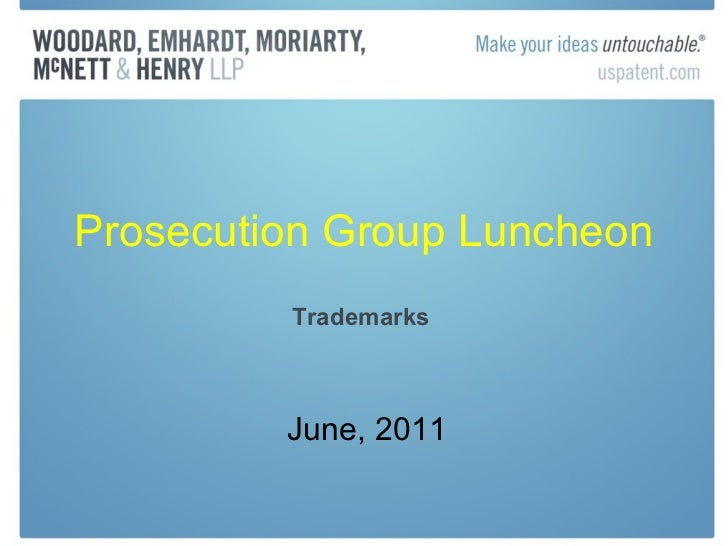 Prosecution Group Luncheon June, 2011 Trademarks