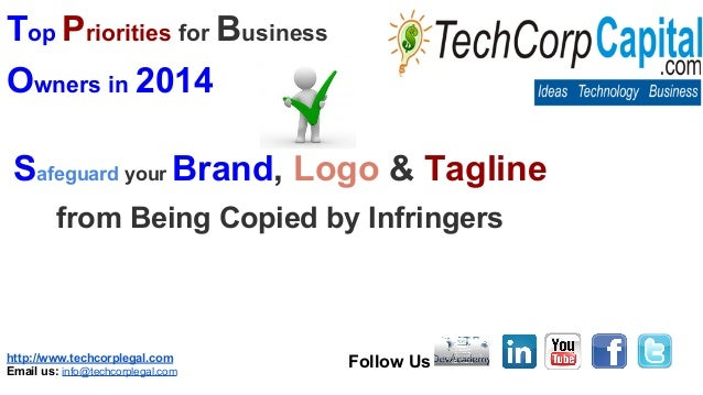 Top Priorities for Business Owners in 2014 Safeguard your Brand, Logo & Tagline from Being Copied by Infringers  http://ww...
