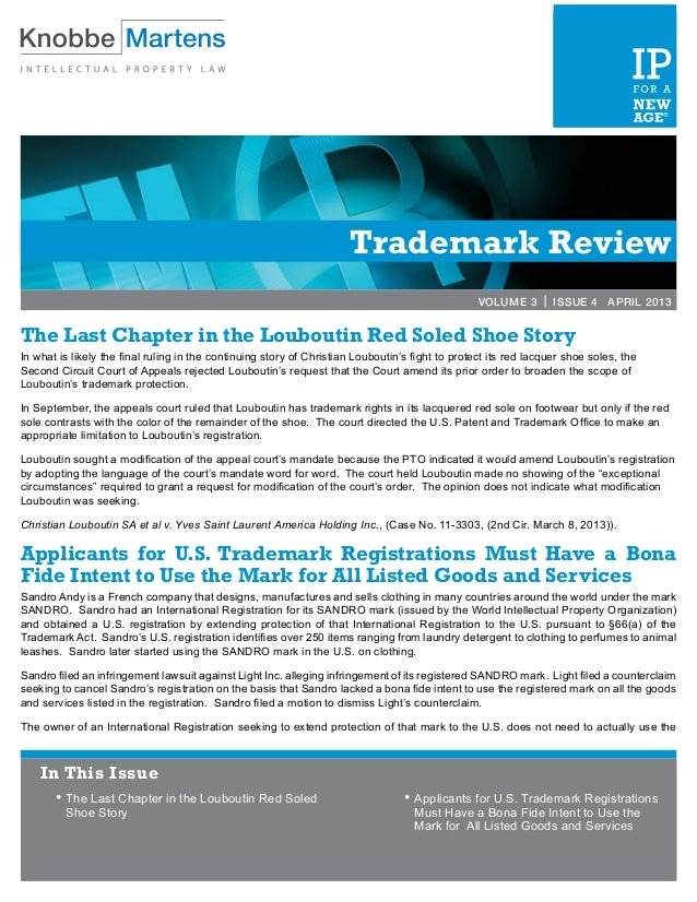 Trademark ReviewVOLUME 3 | ISSUE 4 APRIL 2013The Last Chapter in the Louboutin Red Soled Shoe StoryIn what is likely the f...
