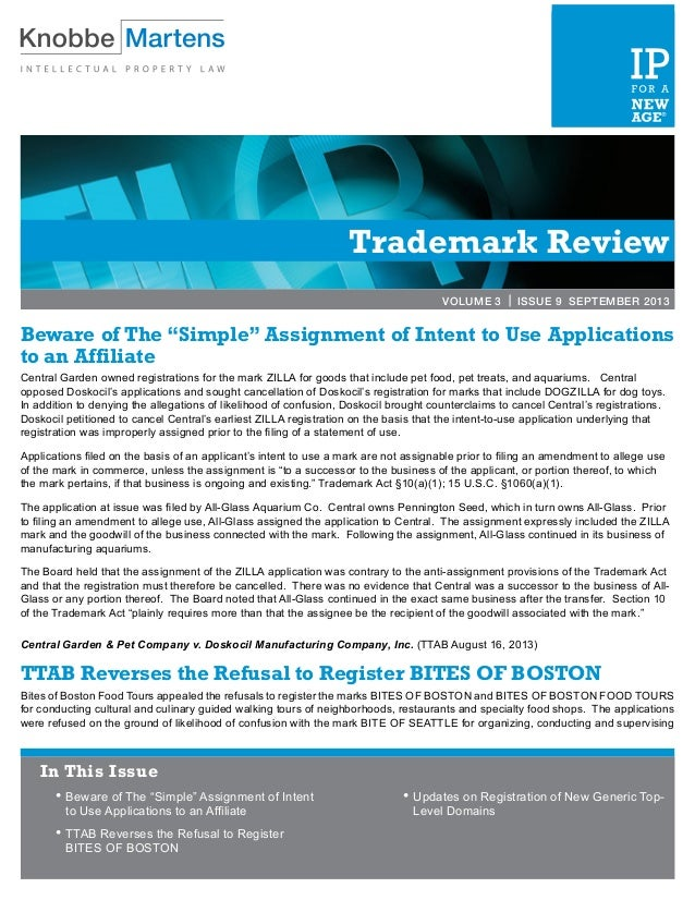 "Trademark Review VOLUME 3 | ISSUE 9 SEPTEMBER 2013 Beware of The ""Simple"" Assignment of Intent to Use Applications to an A..."