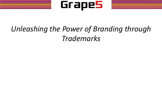 Unleashing the Power of Branding through Trademarks