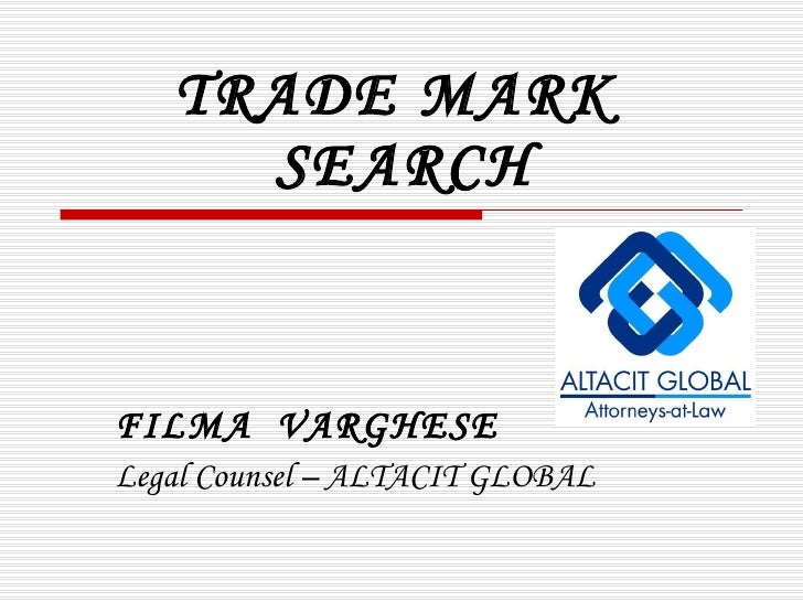 TRADE MARK  SEARCH FILMA  VARGHESE Legal Counsel – ALTACIT GLOBAL