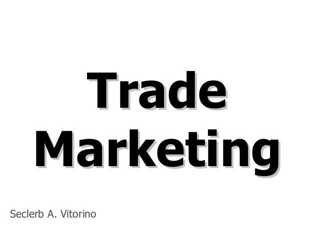 TradeTrade MarketingMarketing Seclerb A. Vitorino