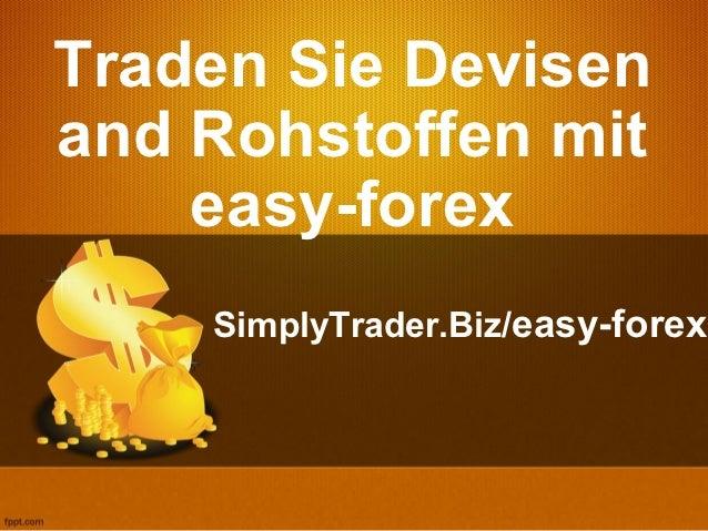 Traden Sie Devisenand Rohstoffen mit    easy-forex    SimplyTrader.Biz/easy-forex