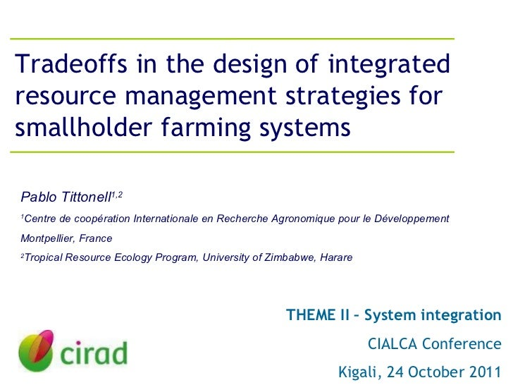 Tradeoffs in the design of integrated resource management strategies for smallholder farming systems THEME II – System int...