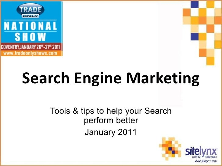 Search Engine Marketing Tools & tips to help your Search perform better January 201 1