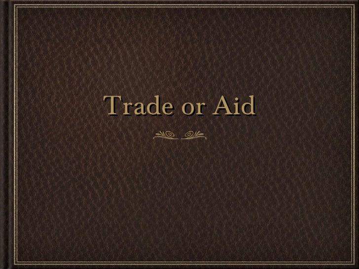 Trade or Aid