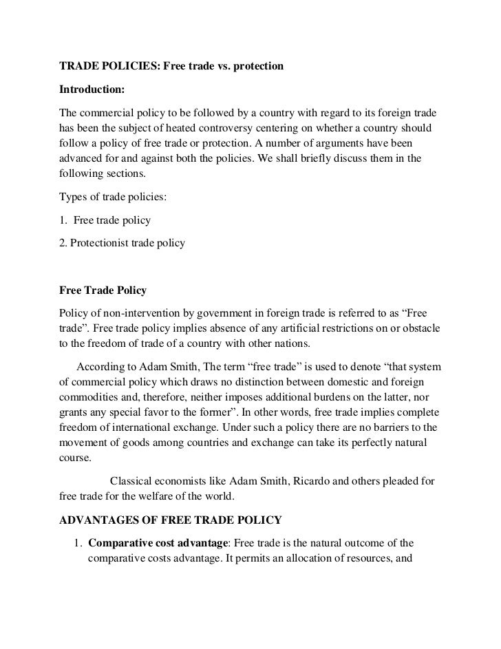 TRADE POLICIES: Free trade vs. protectionIntroduction:The commercial policy to be followed by a country with regard to its...
