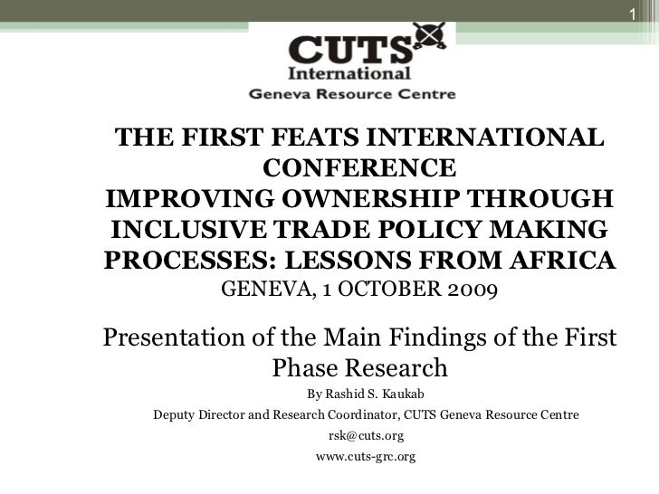 THE FIRST FEATS INTERNATIONAL CONFERENCE IMPROVING OWNERSHIP THROUGH INCLUSIVE TRADE POLICY MAKING PROCESSES: LESSONS FROM...