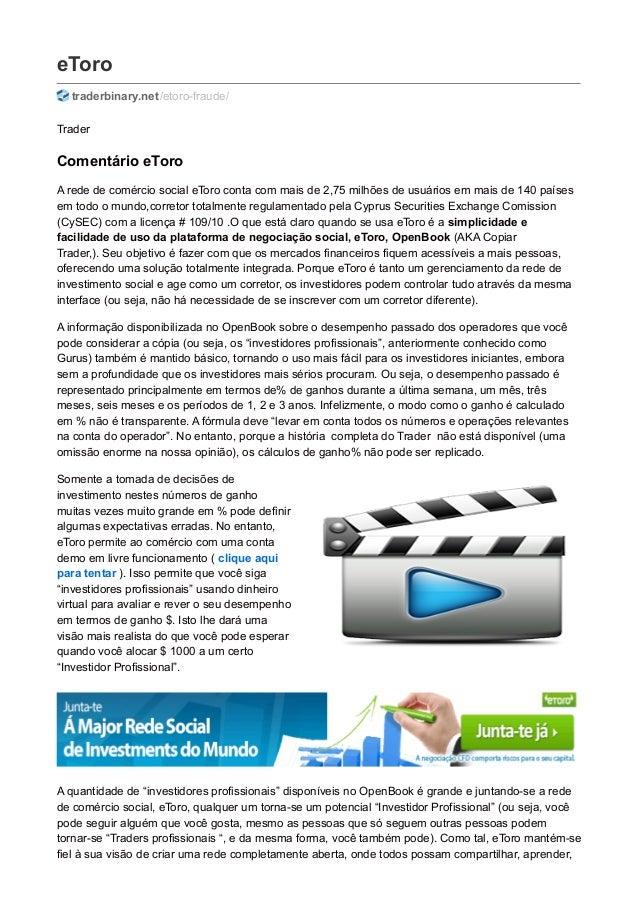 eToro traderbinary.net/etoro-fraude/ Trader Comentário eToro A rede de comércio social eToro conta com mais de 2,75 milhõe...