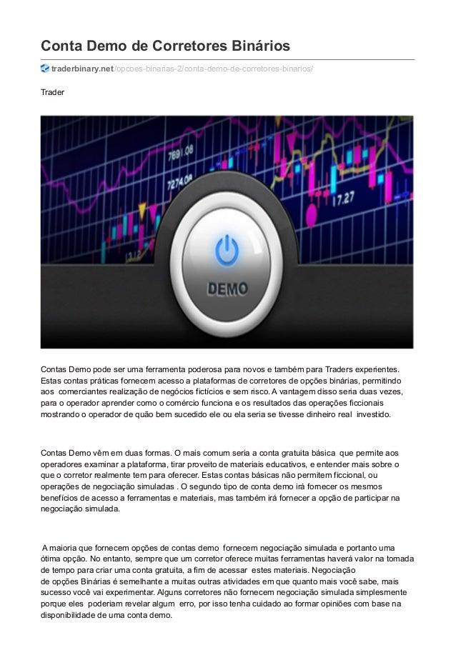 Conta Demo de Corretores Binários traderbinary.net/opcoes-binarias-2/conta-demo-de-corretores-binarios/ Trader Contas Demo...