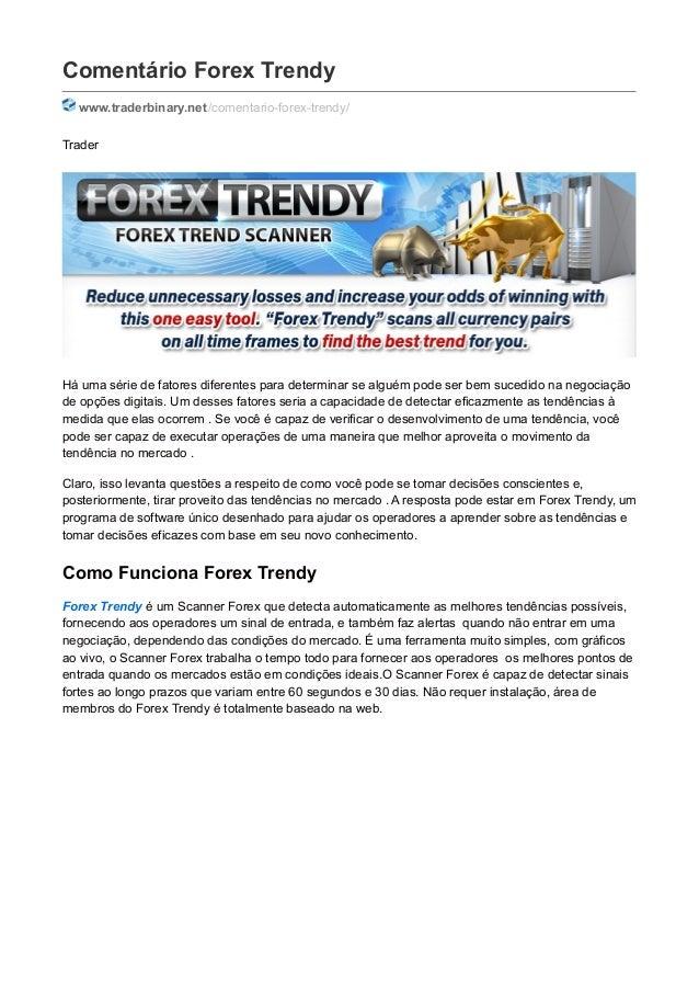 Comentário Forex Trendy www.traderbinary.net/comentario-forex-trendy/ Trader Há uma série de fatores diferentes para deter...