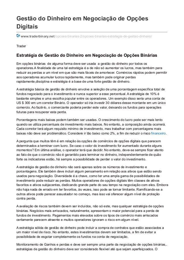 Gestão do Dinheiro em Negociação de Opções Digitais www.traderbinary.net/opcoes-binarias-2/opcoes-binarias-estrategia-de-g...