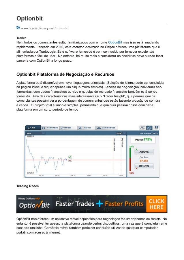 Optionbit www.traderbinary.net/optionbit/ Trader Nem todos os comerciantes estão familiarizados com o nome OptionBit mas i...