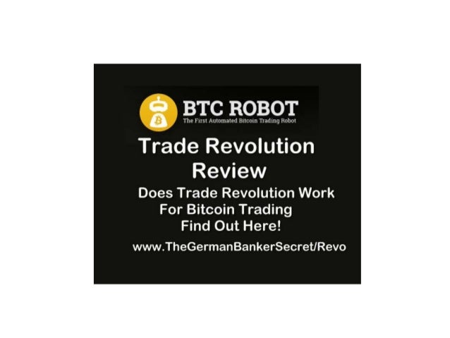 Trade Revolution Review Does Trade Revolution Really Work For Trading Bitcoins? Find Out Here. www.TheGermanBankerSecret.c...