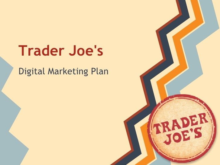 Trader JoesDigital Marketing Plan