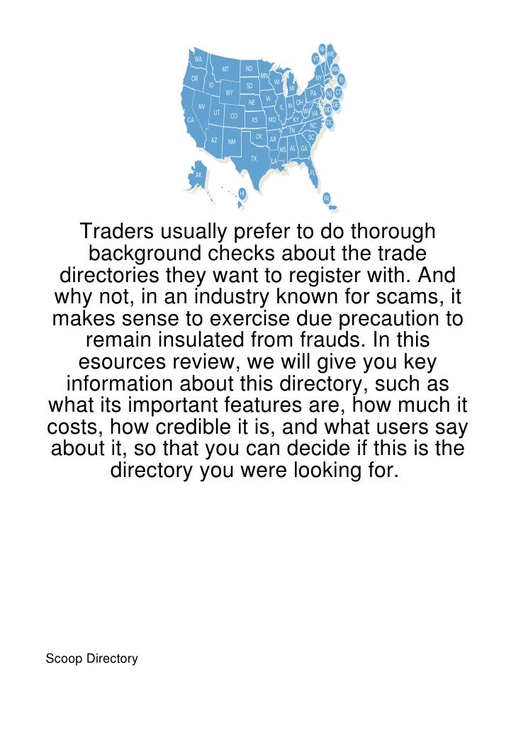 Traders usually prefer to do thorough     background checks about the trade directories they want to register with. And wh...
