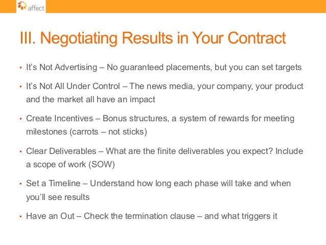 III. Negotiating Results in Your Contract • It's Not Advertising – No guaranteed placements, but you can set targets • I...