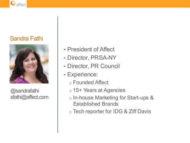 Sandra Fathi • President of Affect • Director, PRSA-NY • Director, PR Council • Experience: oFounded Affect o15+ Yea...
