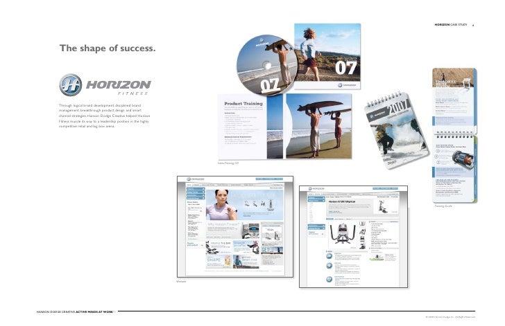 HORIzON Case stuDy                 6                 The shape of success.                 Through logical brand developme...