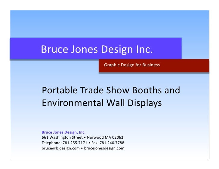 BruceJonesDesignInc.                                 GraphicDesignforBusiness     PortableTradeShowBoothsand...