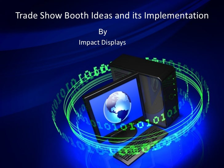 By  Impact Displays Trade Show Booth Ideas and its Implementation