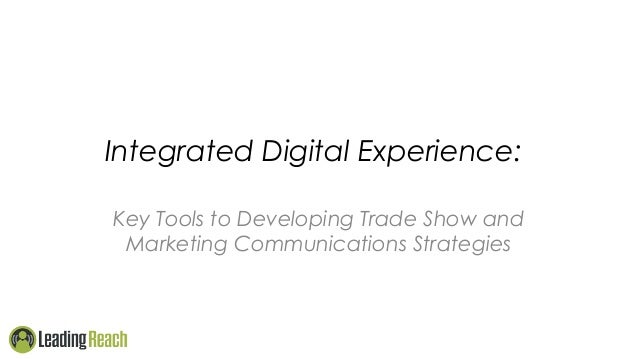 Integrated Digital Experience: Key Tools to Developing Trade Show and Marketing Communications Strategies